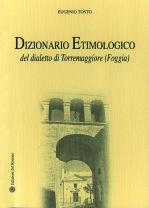 Dizionario Etimologico del dialetto di Torremaggiore (Foggia)