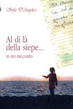 copertina-al-dila-della-siepe-io-mi-racconto